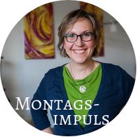 Montagsimpulse vom 11.03.2019